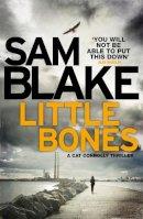 Blake, Sam - Little Bones: A Disturbing Irish Crime Thriller (The Cathy Connolly Series) - 9781785770234 - V9781785770234