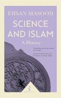 Masood, Ehsan - Science and Islam: A History (Icon Science) - 9781785782022 - V9781785782022