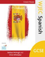 Bethan McHugh, Chris Whittaker - WJEC GCSE Spanish (Spanish Edition) - 9781785830853 - V9781785830853