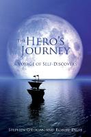 Stephen Gilligan, Robert Dilts - The Hero s Journey (Paperback edition): A Voyage of Self-discovery - 9781785831621 - V9781785831621