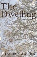 Zuercher, Eleanor - The Dwelling - 9781785890598 - V9781785890598