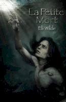 Wilde, Eli - La Petite Mort - 9781785891014 - V9781785891014