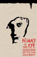 Beckett, Alan W. - The Primacy of Your Eye: Your Guide to Becoming More Intimate with the Art You Love - 9781785891120 - V9781785891120