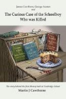 Martin Cawthorne - James Cawthorn, George Austen and the Curious Case of the Schoolboy Who Was Killed: The Story Behind the First Library Built at Tonbridge School - 9781785898600 - V9781785898600