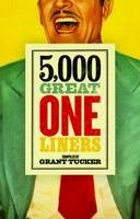 Tucker, Grant - 5,000 Great One Liners - 9781785900242 - V9781785900242