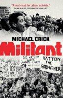 Crick, Michael - Militant - 9781785900297 - V9781785900297