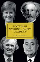 James Mitchell, Gerry Hassan - Scottish National Party Leaders - 9781785900921 - V9781785900921