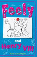 Catchpole, Barbara - Feely and Henry VIII (Feely Tonks) - 9781785911255 - V9781785911255