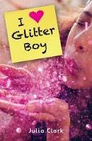Julia Clark - I Heart Glitter Boy (Promises) - 9781785912542 - V9781785912542