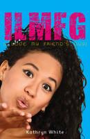 Kathryn White - ILMFG (I Love My Friends Guy) (Promises) - 9781785912597 - V9781785912597