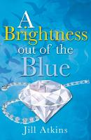Jill Aitkins - A Brightness out of the Blue (Young Adult Fiction) - 9781785913501 - V9781785913501