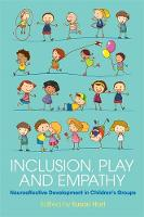- Inclusion, Play and Empathy: Neuroaffective Development in Children's Groups - 9781785920066 - V9781785920066