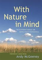 McGeeney, Andy - With Nature in Mind: The Ecotherapy Manual for Mental Health Professionals - 9781785920240 - V9781785920240