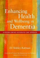 Rahman, Shibley - Enhancing Health and Wellbeing in Dementia: A Person-Centred Integrated Care Approach - 9781785920370 - V9781785920370
