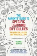 Bidwell, Veronica - The Parents' Guide to Specific Learning Difficulties: Information, Advice and Practical Tips - 9781785920400 - V9781785920400