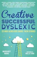 - Creative, Successful, Dyslexic: 23 High Achievers Share Their Stories - 9781785920608 - V9781785920608