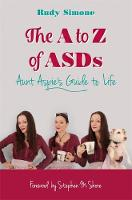 Simone, Rudy - The A to Z of ASDs: Aunt Aspie's Guide to Life - 9781785921131 - V9781785921131