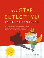Young, Professor Susan - The STAR Detective Facilitator Manual: A Cognitive Behavioral Group Intervention to Develop Skilled Thinking and Reasoning for Children with Cognitive, Behavioral, Emotional and So - 9781785921681 - V9781785921681