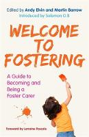 - The Welcome to Fostering: A Guide to Becoming and Being a Foster Carer - 9781785922046 - V9781785922046
