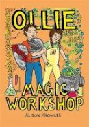 Knowles, Alison - Ollie and the Magic Workshop - 9781785922411 - V9781785922411