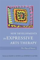 - New Developments in Expressive Arts Therapy: The Play of Poiesis - 9781785922473 - V9781785922473