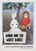 Brunnström, Åse, Lindström, Emma - Robin and the White Rabbit: A Story to Help Children with Autism to Talk about their Feelings and Join In - 9781785922909 - V9781785922909