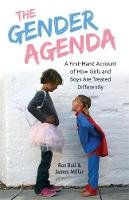 Millar, James, Ball, Ros - The Gender Agenda: A First-Hand Account of How Girls and Boys Are Treated Differently - 9781785923203 - V9781785923203