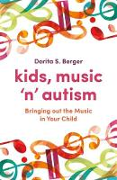 Berger, Dorita S. - Kids, Music 'n' Autism: Bringing out the Music in Your Child - 9781785927164 - V9781785927164