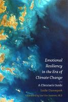 Davenport, Leslie - Emotional Resiliency in the Era of Climate Change: A Clinician's Guide - 9781785927195 - V9781785927195