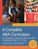 Julie Knapp, Ph.D., BCBA-D and Carolline Turnbull, BA, BCaBA - A Complete ABA Curriculum for Individuals on the Autism Spectrum with a Developmental Age of 1-4 Years: A Step-by-Step Treatment Manual Including ... Materials for Teaching 140 Fou - 9781785929830 - V9781785929830