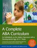 Turnbull, Carolline, Knapp, Julie - A Complete ABA Curriculum for Individuals on the Autism Spectrum with a Developmental Age of 4-7 Years: A Step-by-Step Treatment Manual Including ... Development Using ABA: Intermediate Skills) - 9781785929878 - V9781785929878