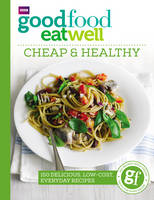Buenfeld, Sarah - Good Food Eat Well: Cheap and Healthy - 9781785940736 - V9781785940736