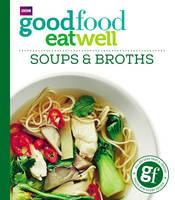 Good Food - Good Food: Eat Well Soups and Broths - 9781785941948 - V9781785941948