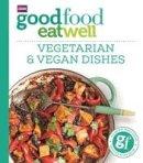 Good Food - Good Food Eat Well: Vegetarian & Vegan Dishes - 9781785941979 - V9781785941979