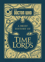 Tribe, Steve - Doctor Who: A Brief History of Time Lords - 9781785942167 - V9781785942167