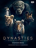 Moss, Stephen - Dynasties: The Rise and Fall of Animal Families - 9781785943010 - V9781785943010