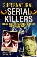 Lyon, Samantha, Tan, Daphne - Supernatural Serial Killers - 9781785992117 - V9781785992117