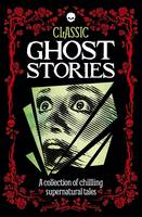 Arcturus Publishing - Classic Ghost Stories - 9781785992797 - V9781785992797
