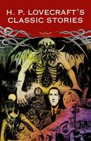 Lovecraft, H. P. - Classic Lovecraft: The Call of Cthulu and Other Stories - 9781785994210 - V9781785994210