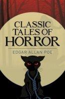Poe, Edgar Allan - Classic Tales of Horror - 9781785996412 - V9781785996412