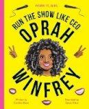 Moss, Caroline - Work it, Girl: Oprah Winfrey: Inspiring biographies for aspiring girl bosses - 9781786037350 - V9781786037350