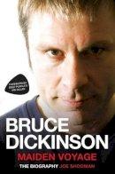 Shooman, Joe - Bruce Dickinson: Maiden Voyage : The Biography - 9781786060310 - V9781786060310
