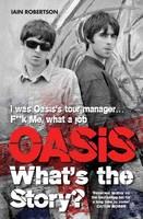 Robertson, Iain - Oasis: What's the Story - 9781786060389 - V9781786060389