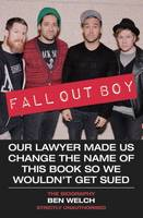 Welch, Ben - Fall Out Boy: The Biography - 9781786061256 - V9781786061256