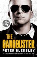 Bleksley, Peter - The Gangbuster - 9781786062482 - V9781786062482