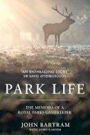 Bartram, John - Park Life: The Memoirs of a Royal Parks Gamekeeper - 9781786062796 - V9781786062796