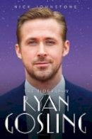 Nick Johnstone - Ryan Gosling - 9781786064745 - 9781786064745