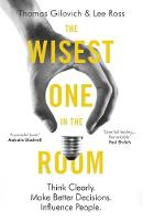 Gilovich, Thomas, Ross, Lee - The Wisest One in the Room - 9781786070555 - V9781786070555