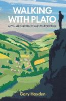 Hayden, Gary - Walking with Plato: A Philosophical Hike Through the British Isles - 9781786071057 - V9781786071057