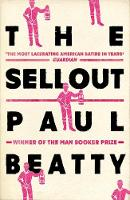 Beatty, Paul - The Sellout: WINNER OF THE MAN BOOKER PRIZE 2016 - 9781786071460 - 9781786071460